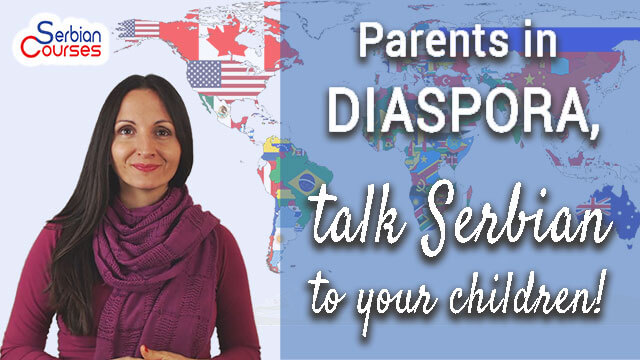 Parents in diaspora, talk Serbian to your children!
